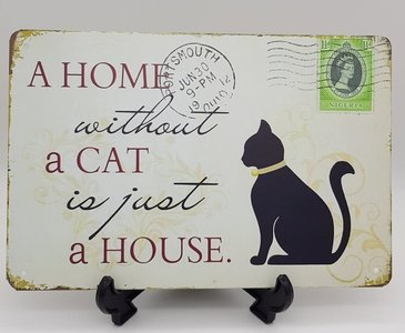 Metalen bord A home without a cat is just a house